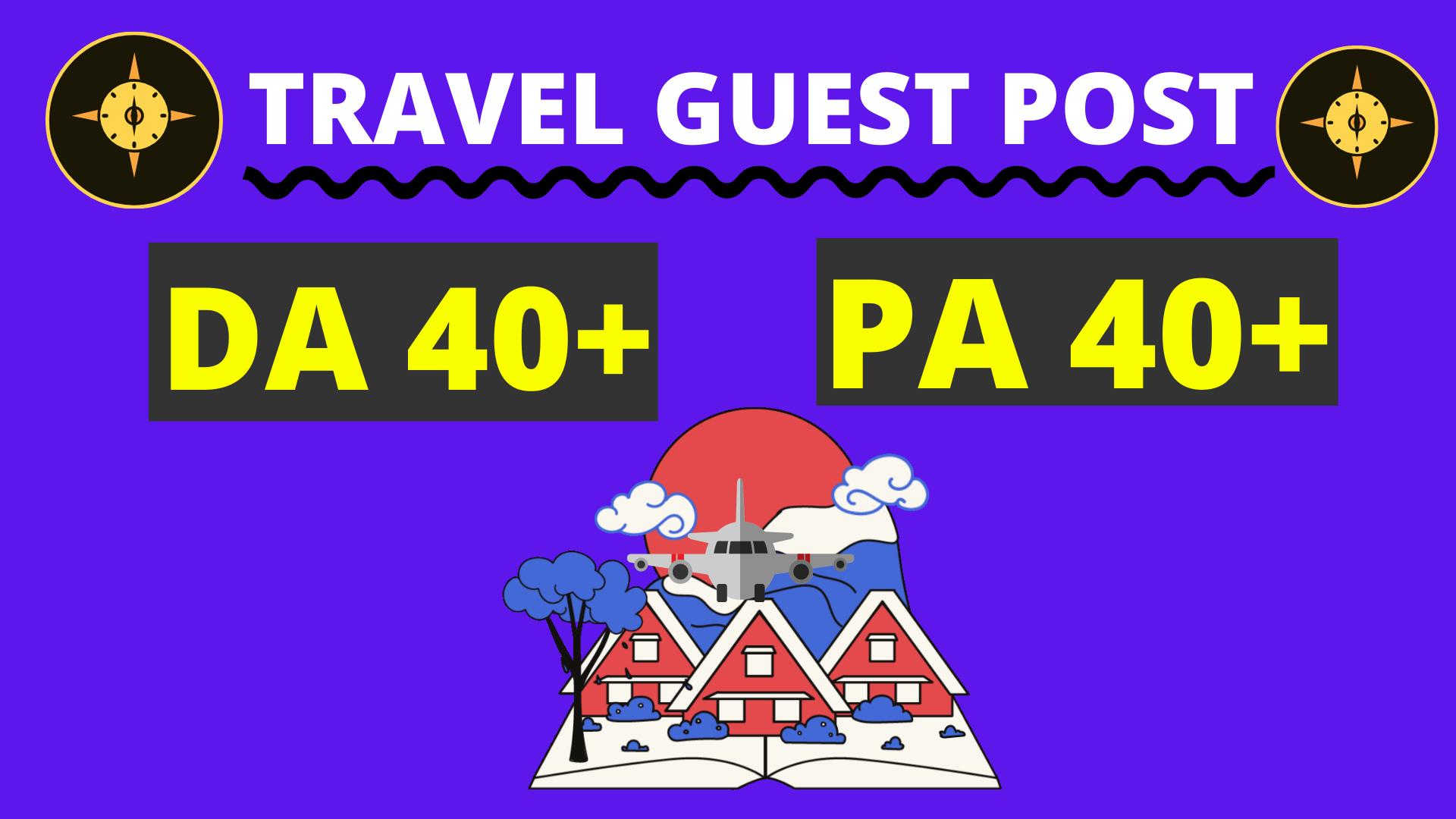 I will do travel guest post high da,  pa site