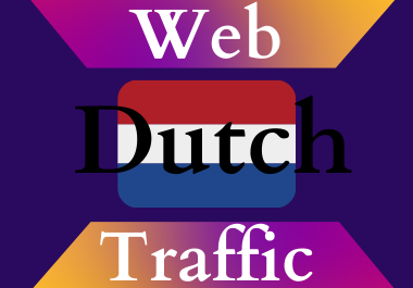 Dutch traffic for 30 days Unlimited traffic low bounce google analytics traceable web traffic