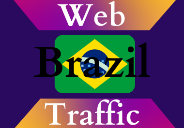 Brazil traffic for 30 days Unlimited traffic low bounce google analytics traceable web traffic