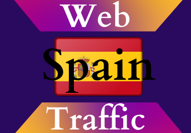 Spain traffic for 30 days Unlimited traffic low bounce google analytics traceable web traffic