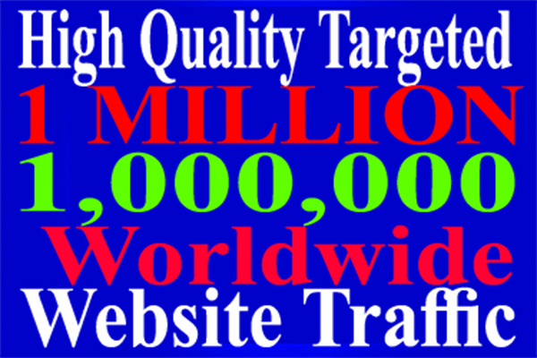 I will be able to Drive 1,000,000 Worldwide Keyword Targeted Low Bounce Rate Traffic To Your Website
