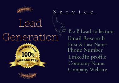 I will provide B2B Lead generation for your Targeted to run your business smopthly