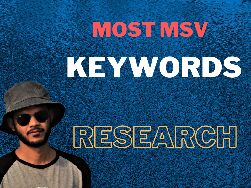 I will research long tail and high MSV keywords for your website