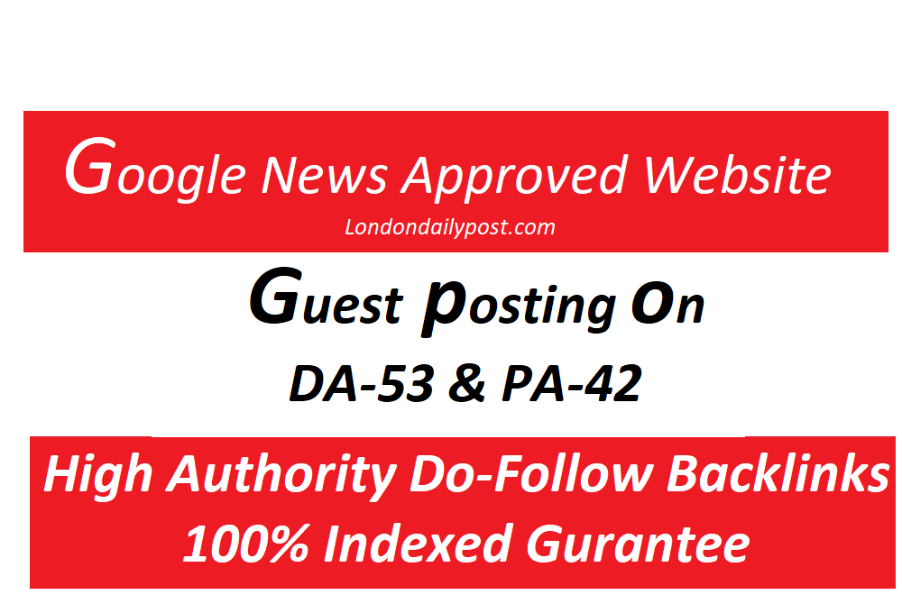 Publish Guest Post On Google News Approval Londondailypost. com