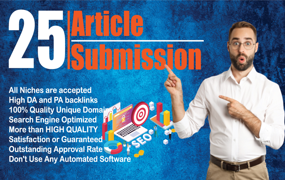 I Will Create 25 High Quality Unique Article Submission SEO Backlinks