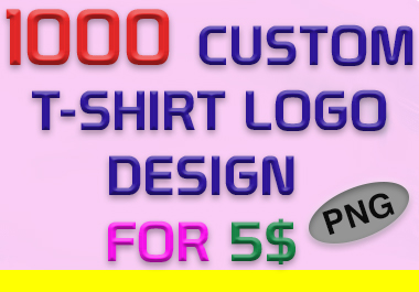 High Quality 1000 Custom PNG Format T-Shirt Logo Design