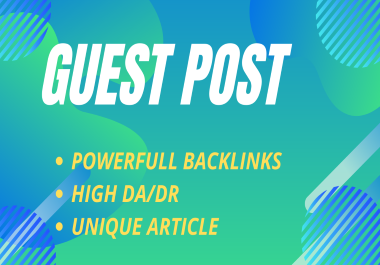 Publish 10 Guest Post On High TF CF DA PA Website