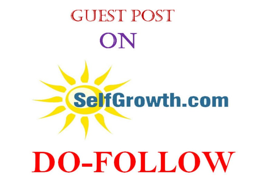 Write and publish a guest post on selfgrowth with dofollow link