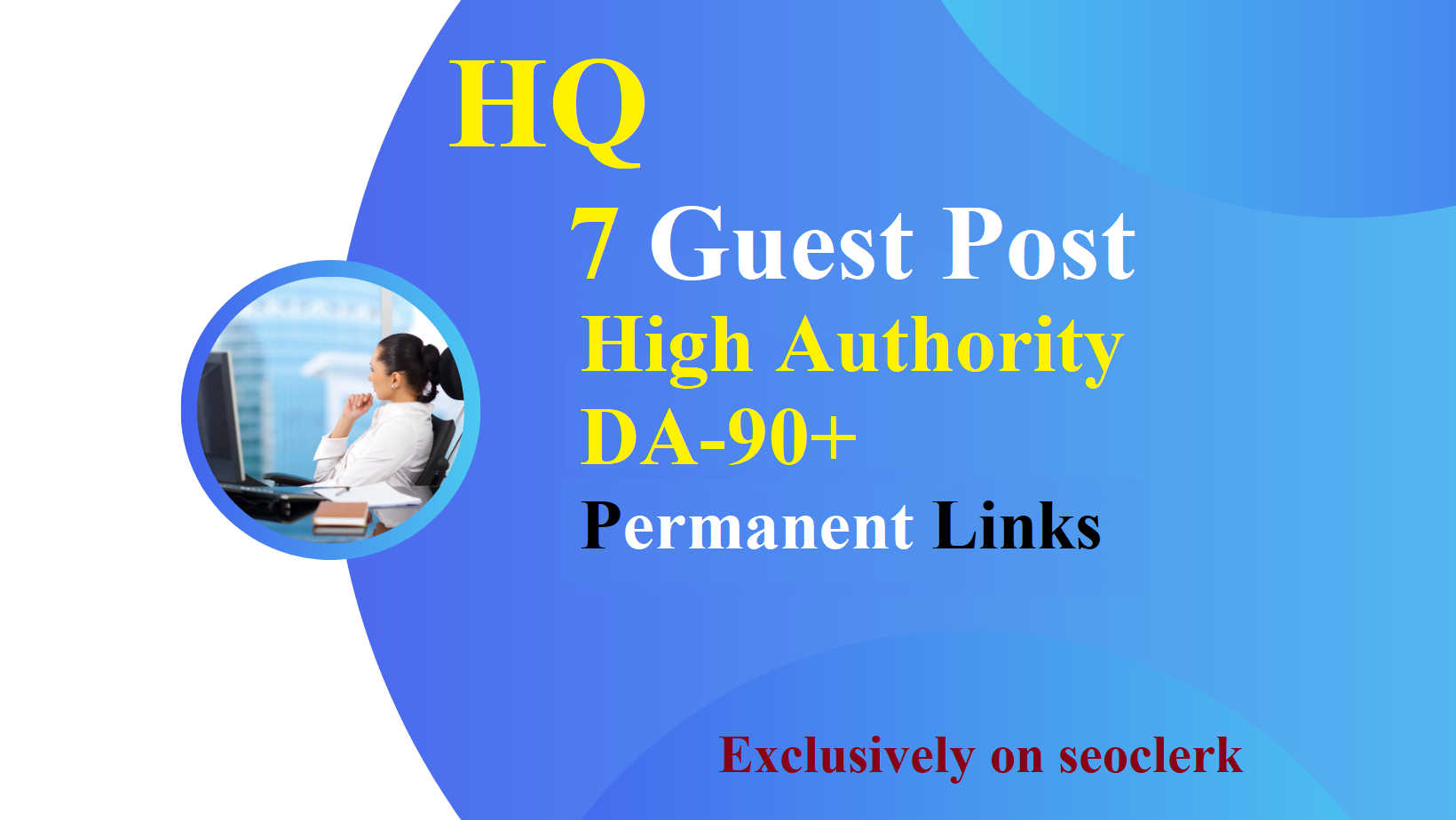 Write and publish 7 high quality Dofollow guest posts DA90 plus
