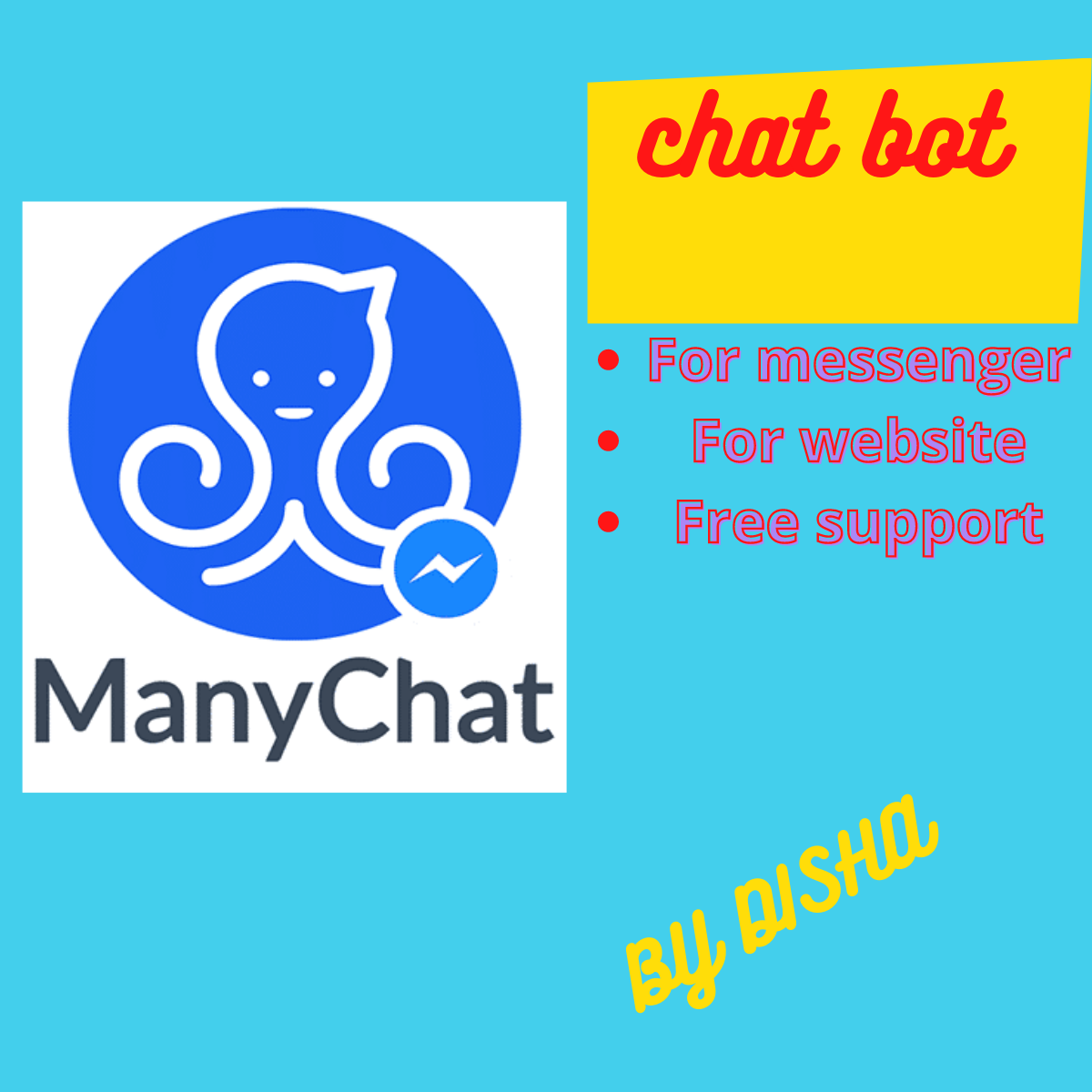 I will create chatbot for messenger,  website using manychat