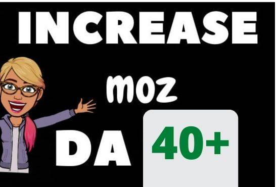 I will increase moz domain authority 40 with seo quality backlinks