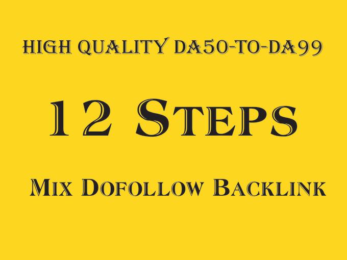 I will build 12 steps mix white hat 50 SEO dofollow backlinks from da50 to da99
