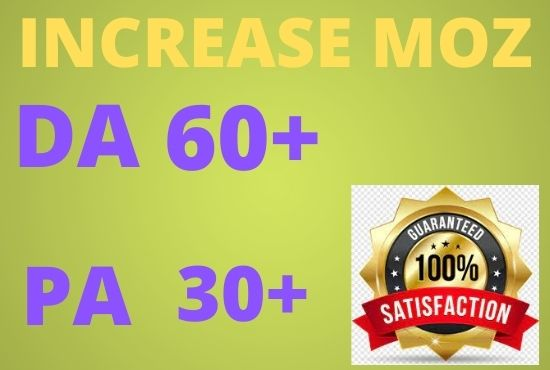 I will increase moz da 50+ and PA 30+ high authority backlinks