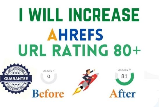 I will increase ur url rating ahrefs to 80 plus