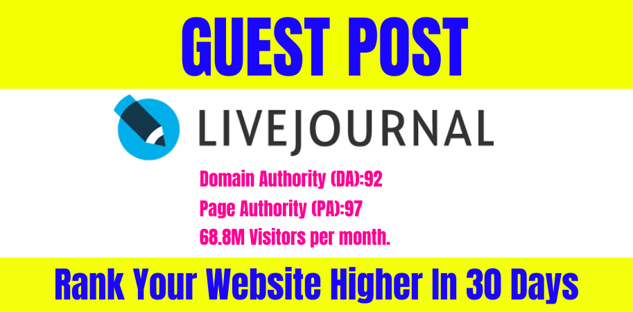 Write and Publish Guest Post on Livejournal High Quality DA92 and permanent backlinks