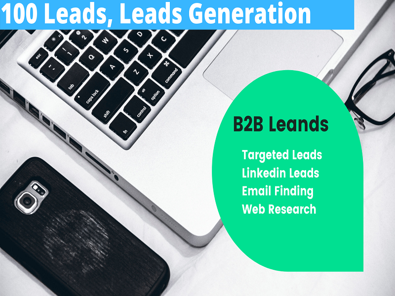 I will Collect 100 Leads,  Leads Generation for your business.