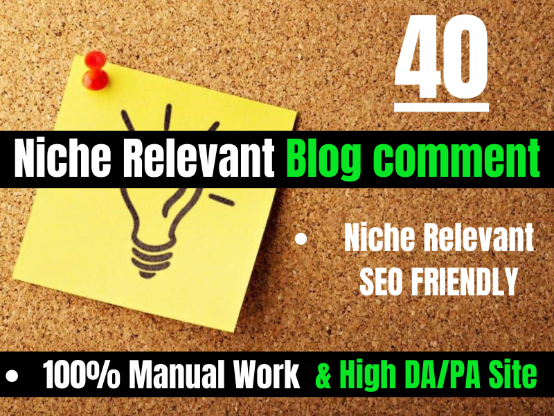 I will provide 40 niche relevant blog comment backlinks service manually
