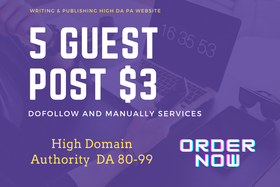 Write and publish 5 HQ dofollow guest post seo backlinks permanent manually services.