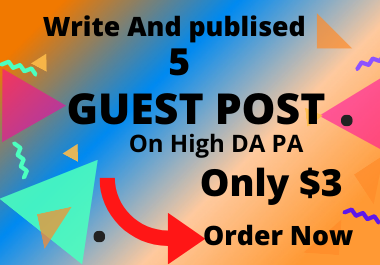 Get 5 high authority do follow Guest post writing and publishing included