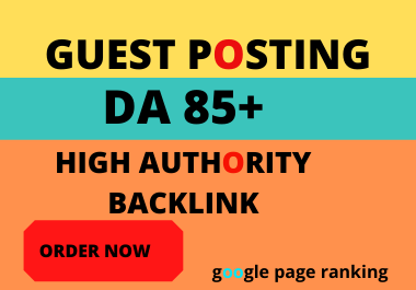 I will do 2 guest post da 85 with DOFOLLOW backlink high authority site