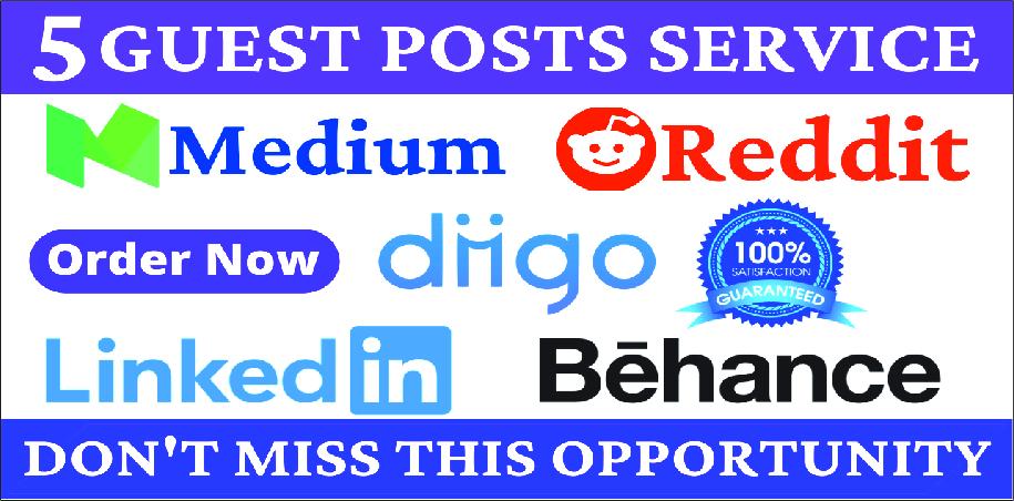 Write and Publish HQ 5 Guest Posts on High DA90 PA80 medium reddit diigo behance Sites