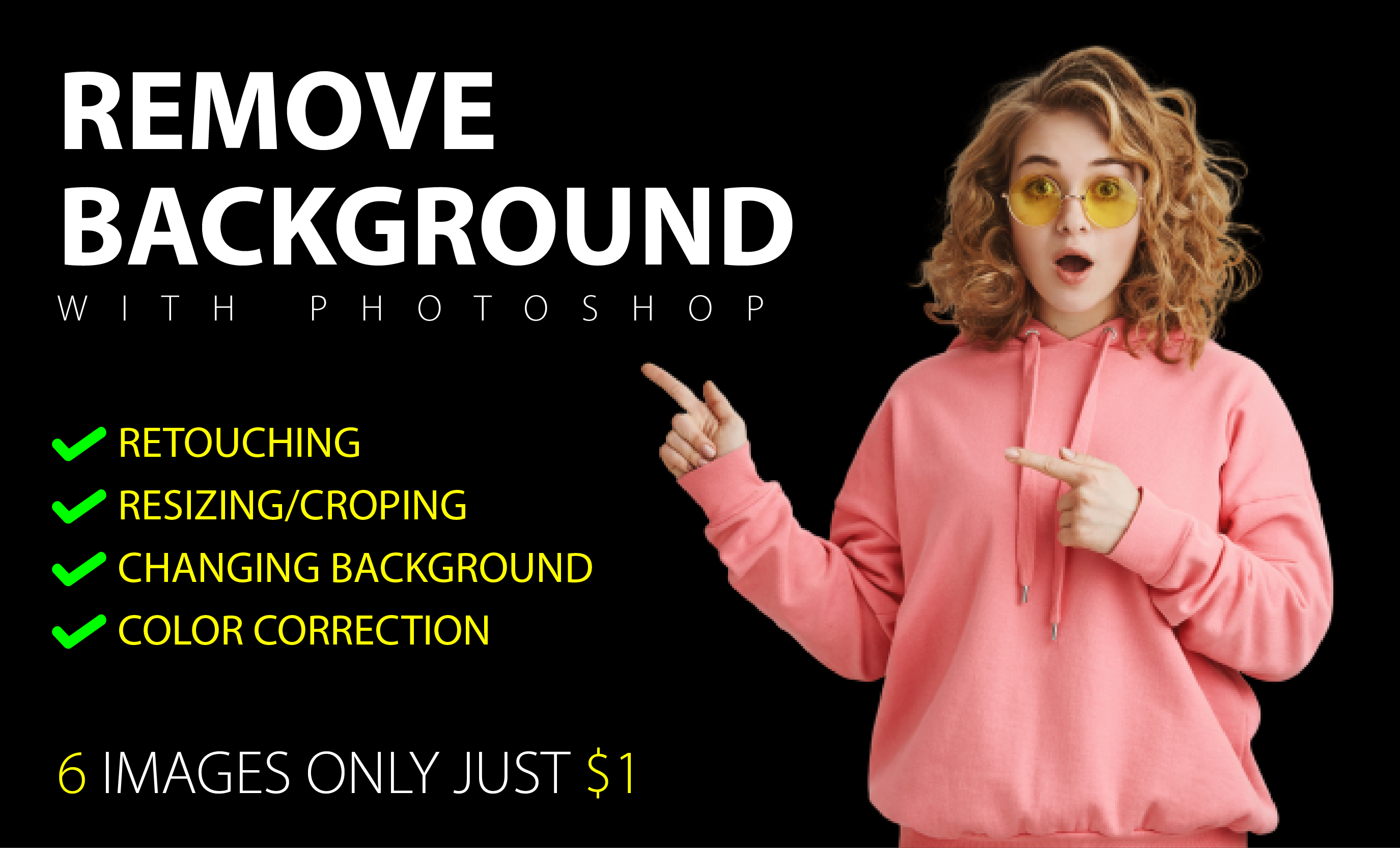 I will do background remove, photoshop editing and retouching within 3hr