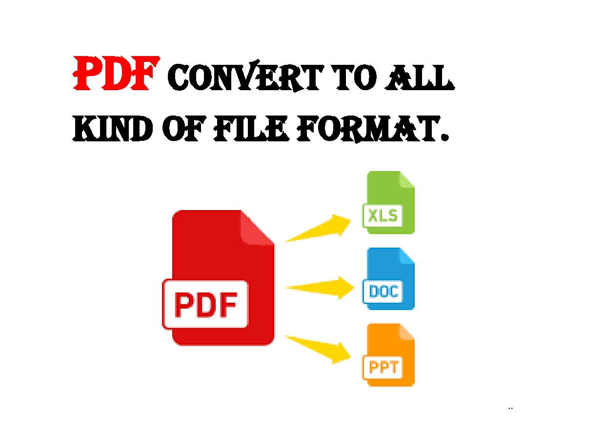 PDF convert to all kind of file format and All doc convert to PDF
