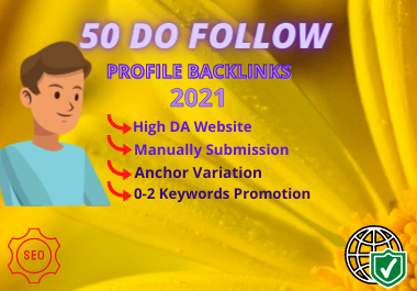 I Will Build Manually 50 High DA 80+ Dofollow Profile Backlinks Creation-2021