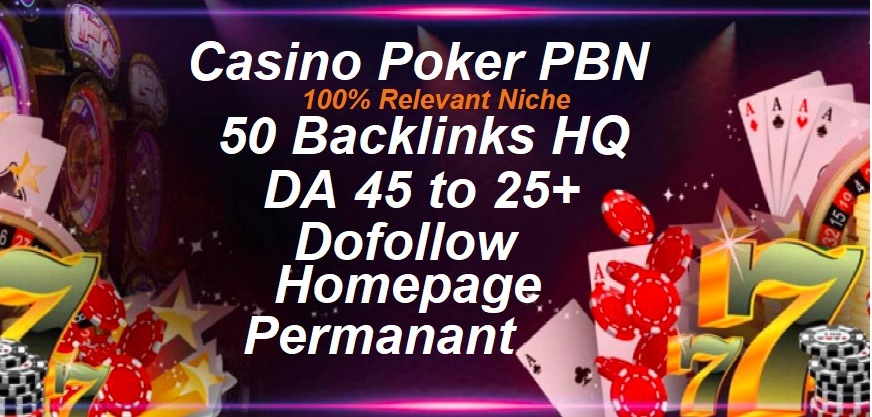 Create 50 Casino poker Gambling PBN Dofollow Permanent Homepage PBN Backlink