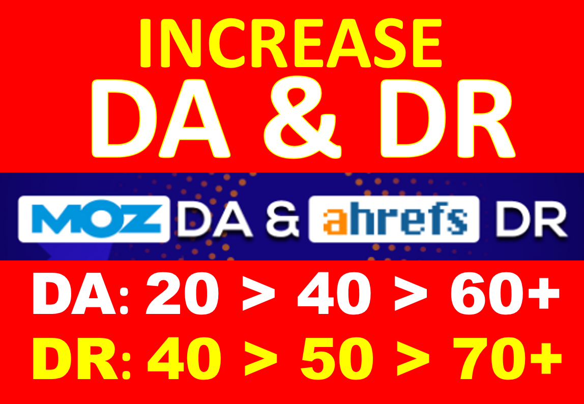 I will Increase Domain Authority / Domain Rating DR / DA 30 to 60+