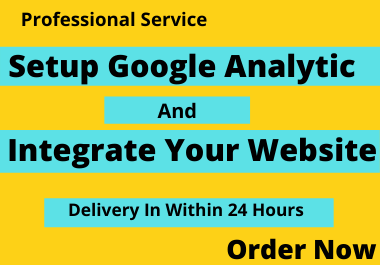 I Will Setup Google Analytic And Integrate To Your Website