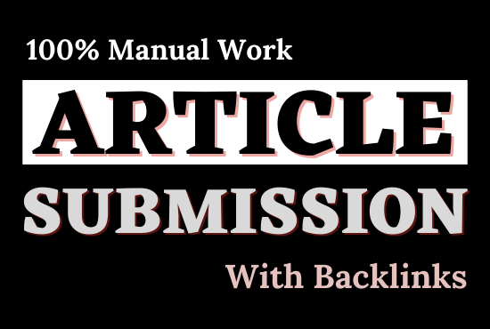 40 Article Submissions with backlinks to get help to increase traffic and Search Engine ranking