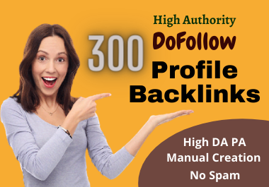 Handmade 300 SEO Profile Backlinks To Rank Up Website