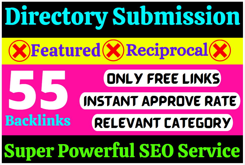 Manually Submit 55 High-Quality Directory Submission Instant Approval SEO Permanent Link Building