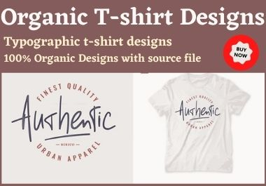 I will do organic Typographic T-shirt design source file included