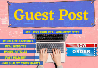 Publish 6 Guest Post high authority website unique content on High DA websites