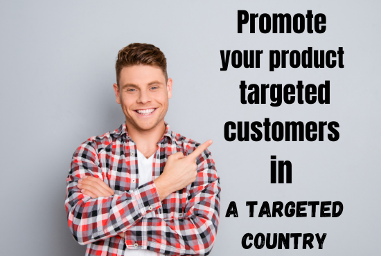 I Will promote your product and services to 1 million targeted customers in a targeted country