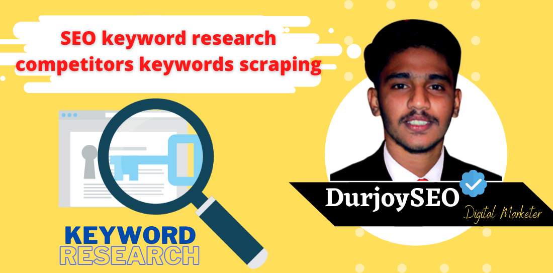 I will do SEO keyword research and competitors keywords scraping