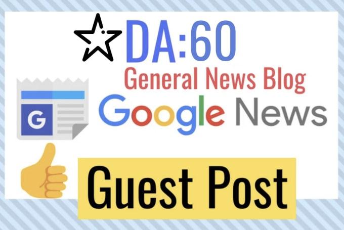 i provide Guest Post on DA 60 Google News Approved Website