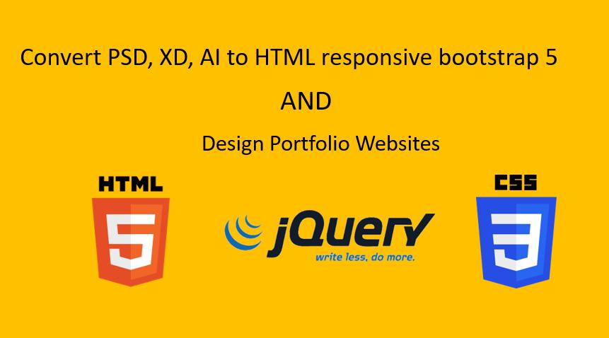I will converting PSD,  XD,  Image,  AI to HTML and portfolio Website Design