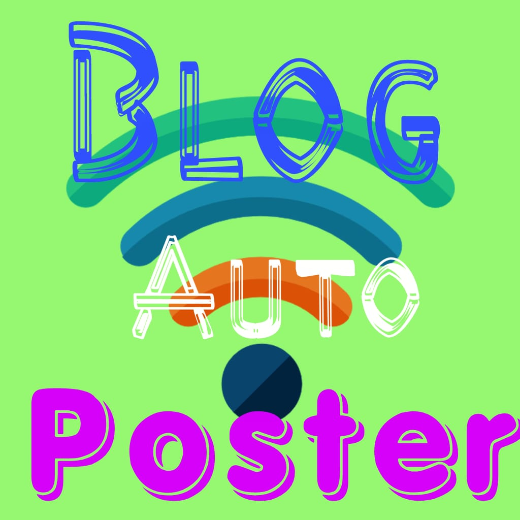 Blog Auto Poster for Blogger in Digital Marketing