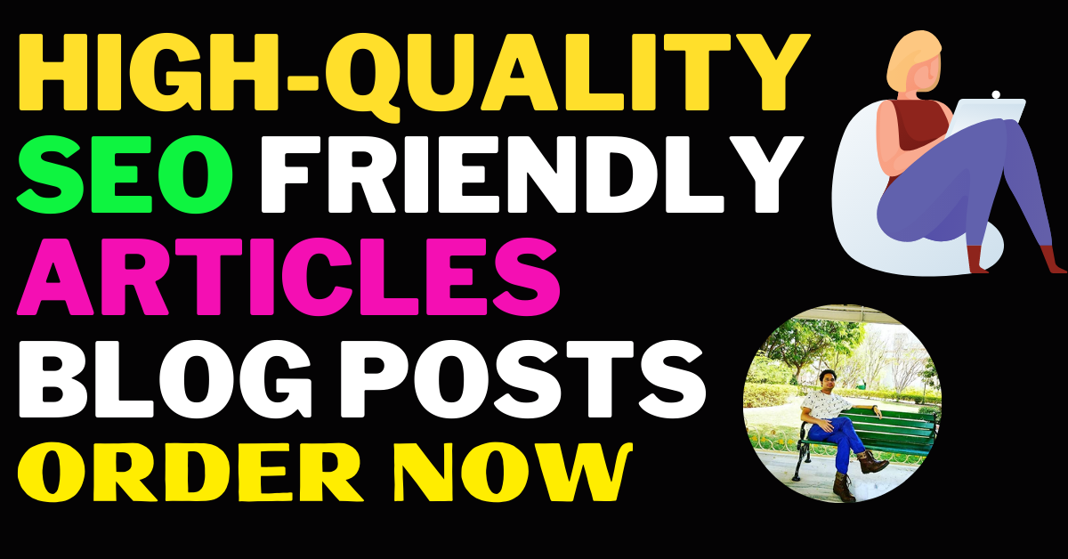 I Will Write High-Quality SEO Friendly Articles Or Blog Posts
