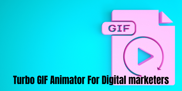Turbo GIF Animator For Digital marketers