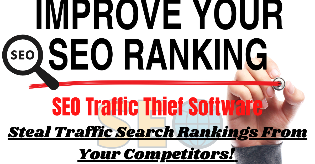 SEO Traffic Thief Software - Steal Traffic Search Rankings From Your Competitors!