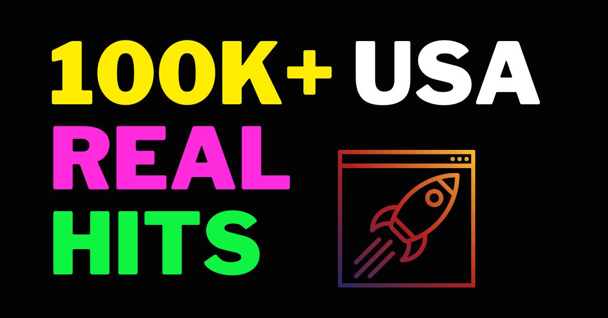 I Will Provide 100K USA Real Hits