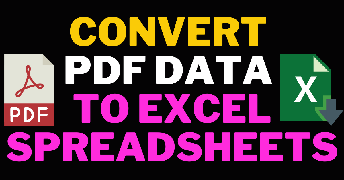 I will Convert PDF Data to EXCEL Spreadsheets