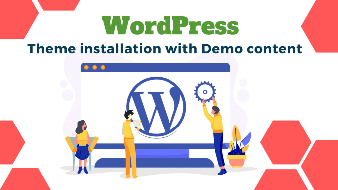 I will install WordPress setup theme and upload demo