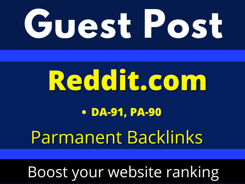 DA91 Write and Publish a Guest Posts Backlinks on Reddit