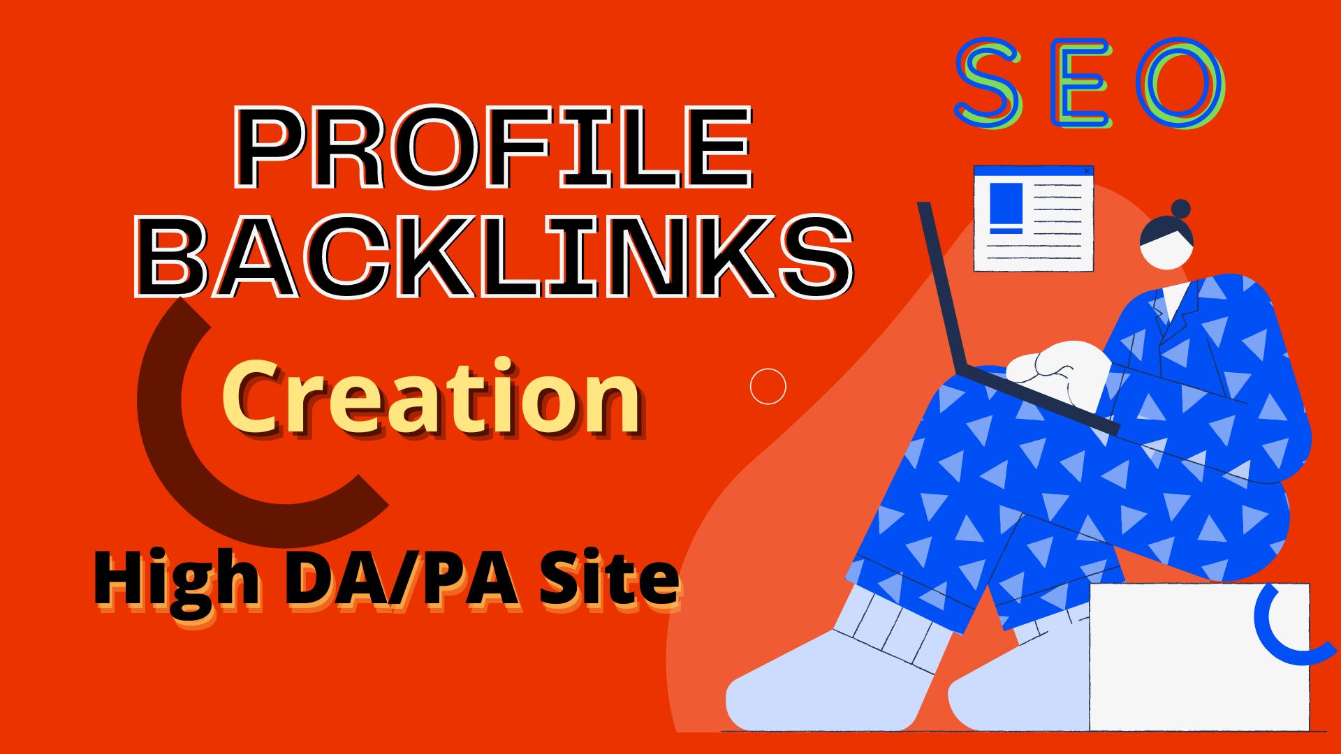 I will Creation 70 Profile Backlinks Latest & High DA/PA Sites