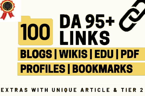 100+ High DA 95+ HQ Links to RANK your website by boosting web authority